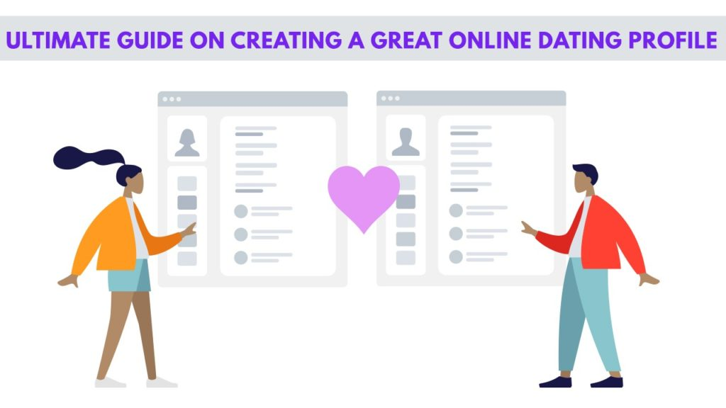 Ultimate Guide on Creating an Online Dating Profile for Men/Women
