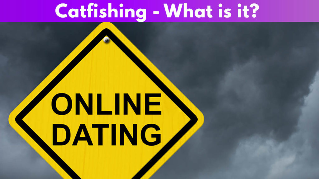 Catfishing - What is it?