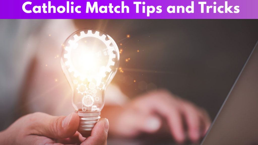 Catholic Match Tips and Tricks