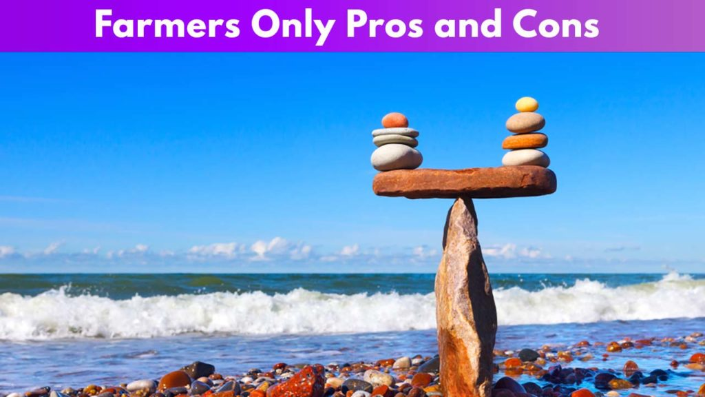 Farmers Only Pros and Cons