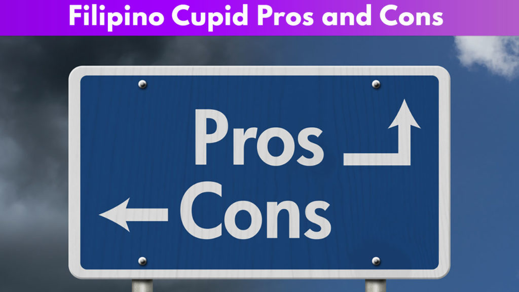 Filipino Cupid Pros and Cons