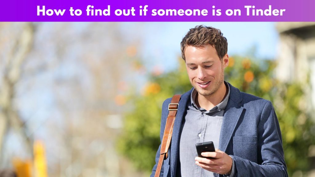 How to find out if someone is on Tinder