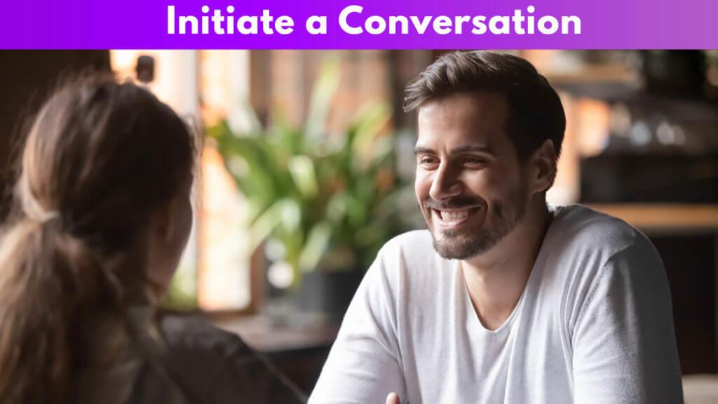 Initiate a Conversation