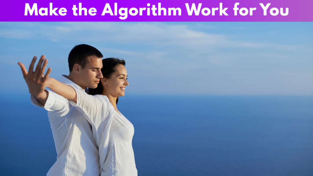 Make the Algorithm work for you