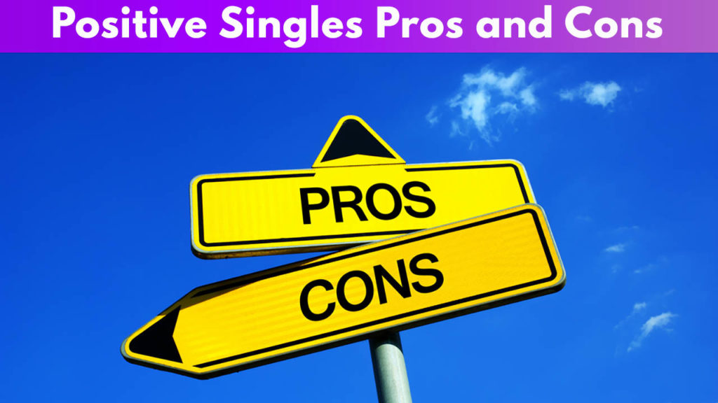 Positive Singles Pros and Cons