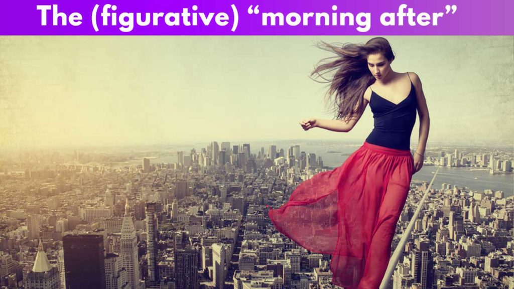 """The (figurative) """"morning after"""""""