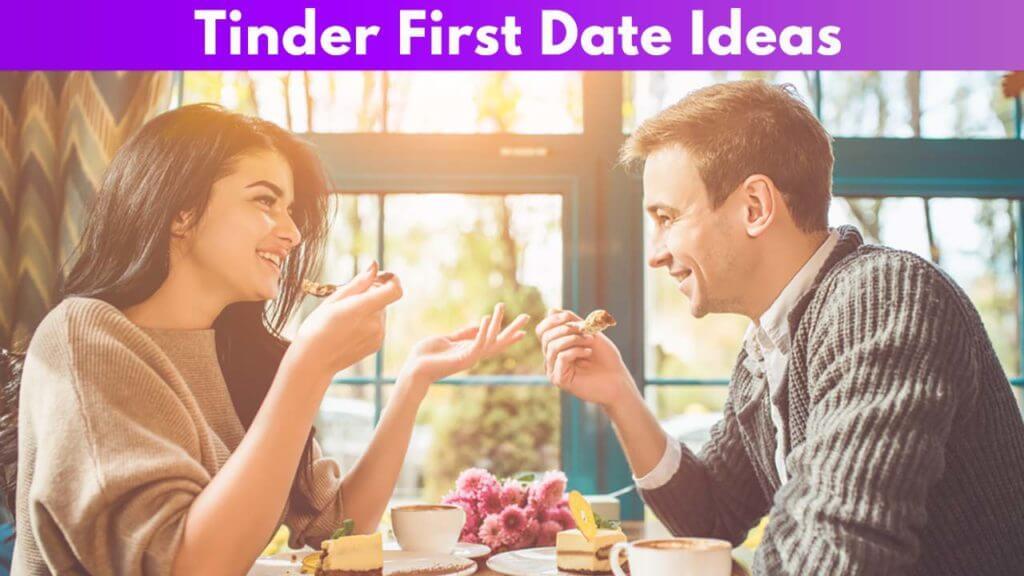 Tinder First Date Ideas