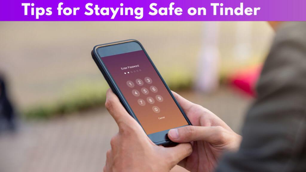 Tips for Staying Safe on Tinder
