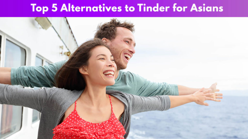 Top 5 Alternatives to Tinder for Asians