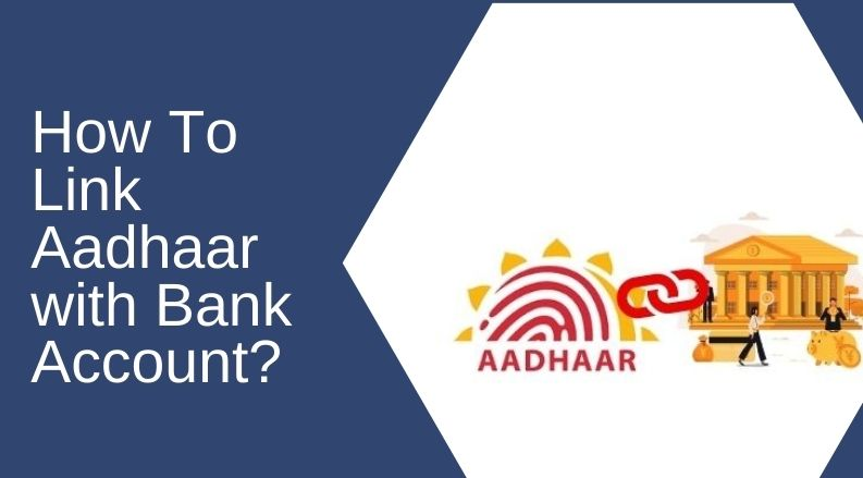 How To Link Aadhaar with Bank Account_