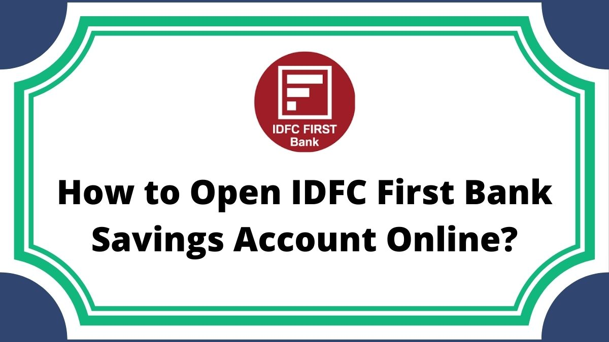 How to Open IDFC First Bank Savings Account Online?