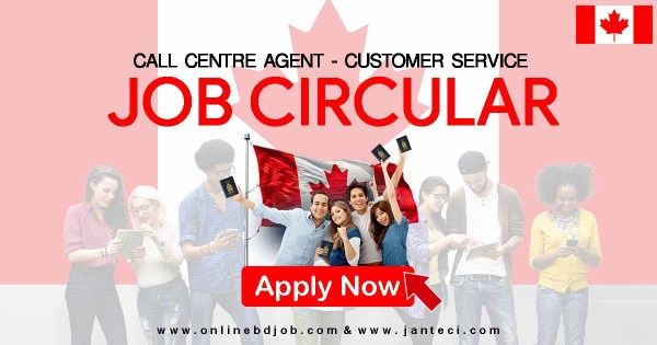 Call centre agent - Customer service (Canada) Job Circular