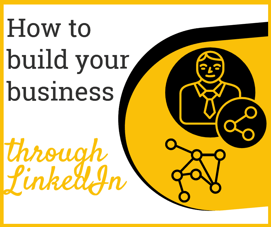 how to build your business through linkedin