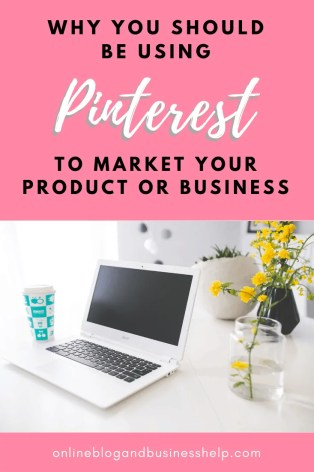 "Open laptop on desk with the text ""why you should be using Pinterest to Market Your product or business"""