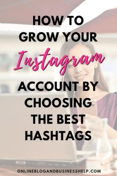 How to Grow Your Instagram Account By Choosing the Best Hashtags