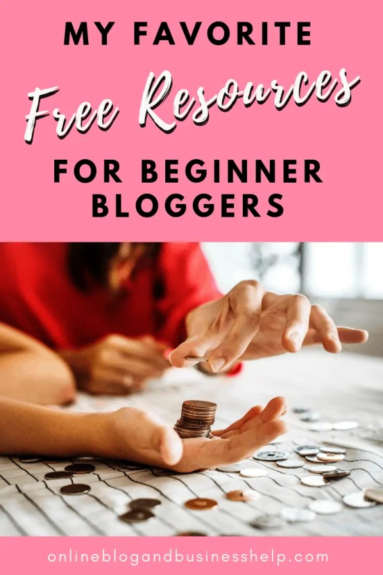 "hands creating a stack of coins with Text ""free resources for beginner bloggers"""