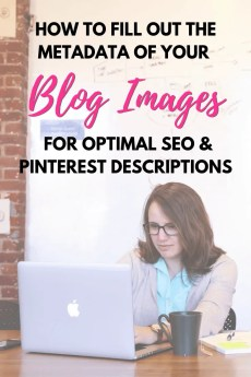 How to fill out the metadata of your blog images for optimal SEO and Pinterest Descriptions