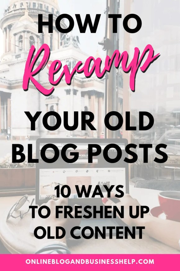 How to Revamp Your Old Blog Posts