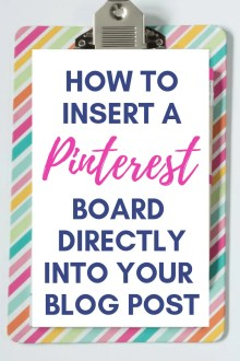 """How to Insert a Pinterest Board Directly into Your Blog Post"" on colourful clipboard"