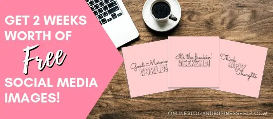 Get 2 weeks worth of Social Media Images