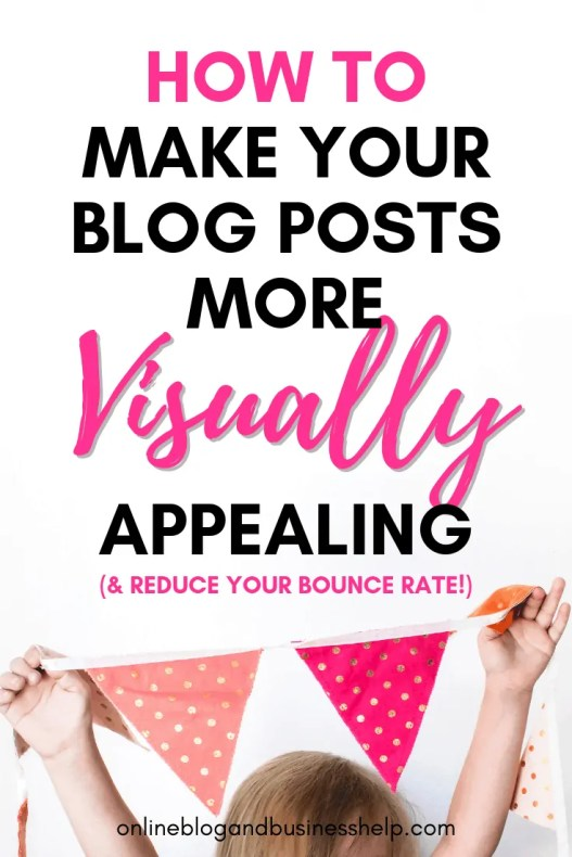 "girl holding bunting banner with the text ""Make Your Blog Posts More Visually Appealing"""