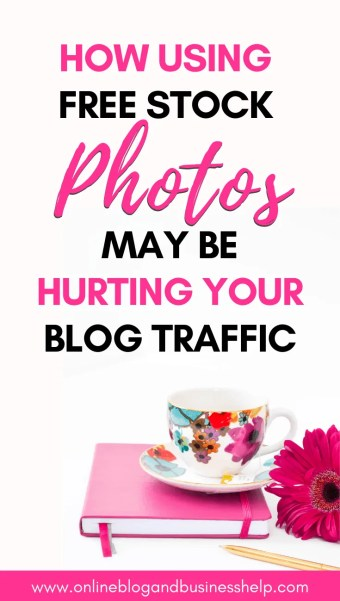 "Teacup and a pink flower with the text ""How using free stock photos may be hurting your blog traffic"""