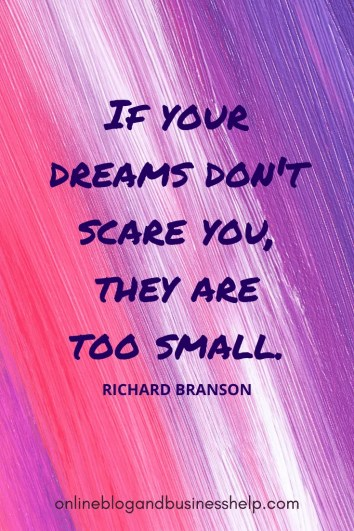 "Quote Image: ""If your dreams don't scare you, they are too small."" - Richard Branson"
