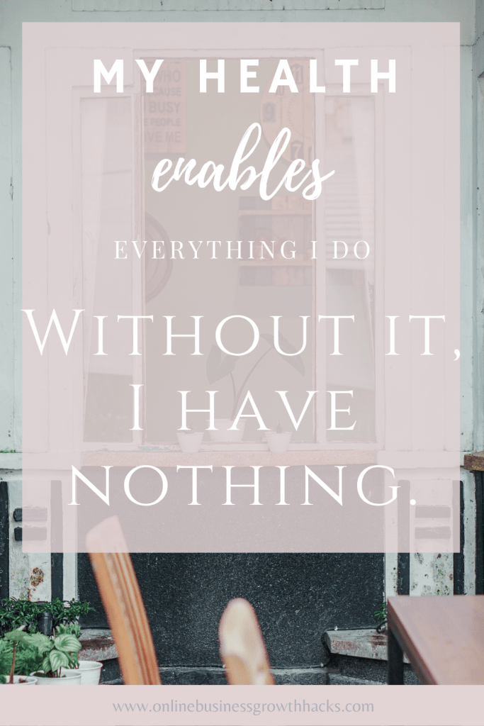 my health enables everything i do, without it, i have nothing