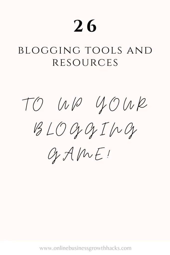 26 blogging tools and resources to up your blogging game