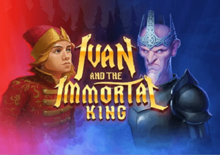 Ivan and the Immortal King – epska priča na online kazinu