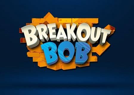 Breakout Bob – begunac Bob nudi opasne bonuse!