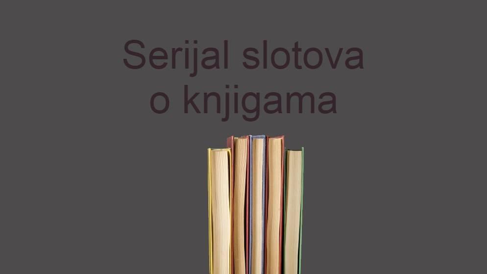 """""""Knjige"""" – serijal slotova o knjigama"""