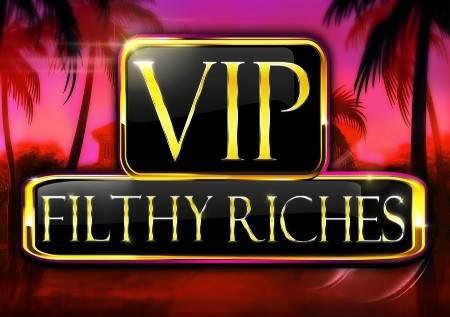 VIP Filthy Riches – uz množioce do glamura