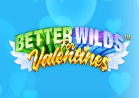 Better Wilds Valentines – ljubavna kazino priča