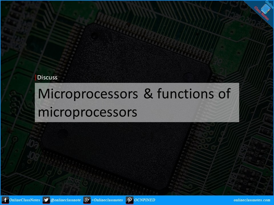 What is Microprocessor. What are the functions of microprocessor
