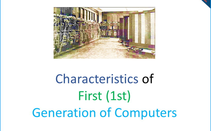 10-Characteristics-of-First-(1st)-Generation-of-Computers-onlineclassnotes.com