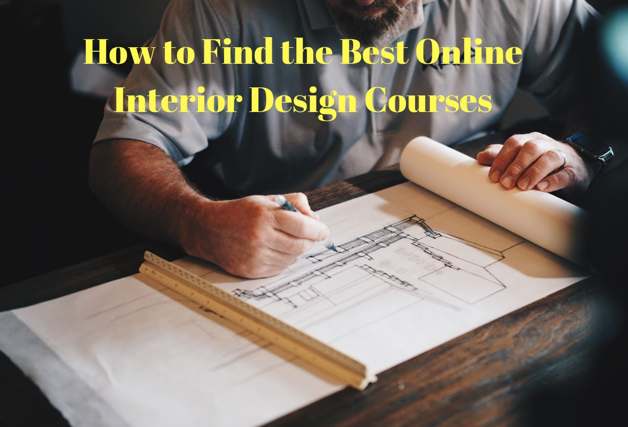 How to Find the Best Online Interior Design Courses