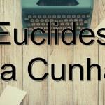 5 Livros de Euclides da Cunha para Baixar em PDF