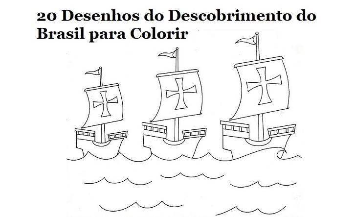 20 Desenhos Do Descobrimento Do Brasil Para Colorir E Imprimir