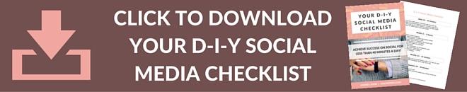 D-I-Y SOCIAL MEDIA CHECKLIST Sign Up 2