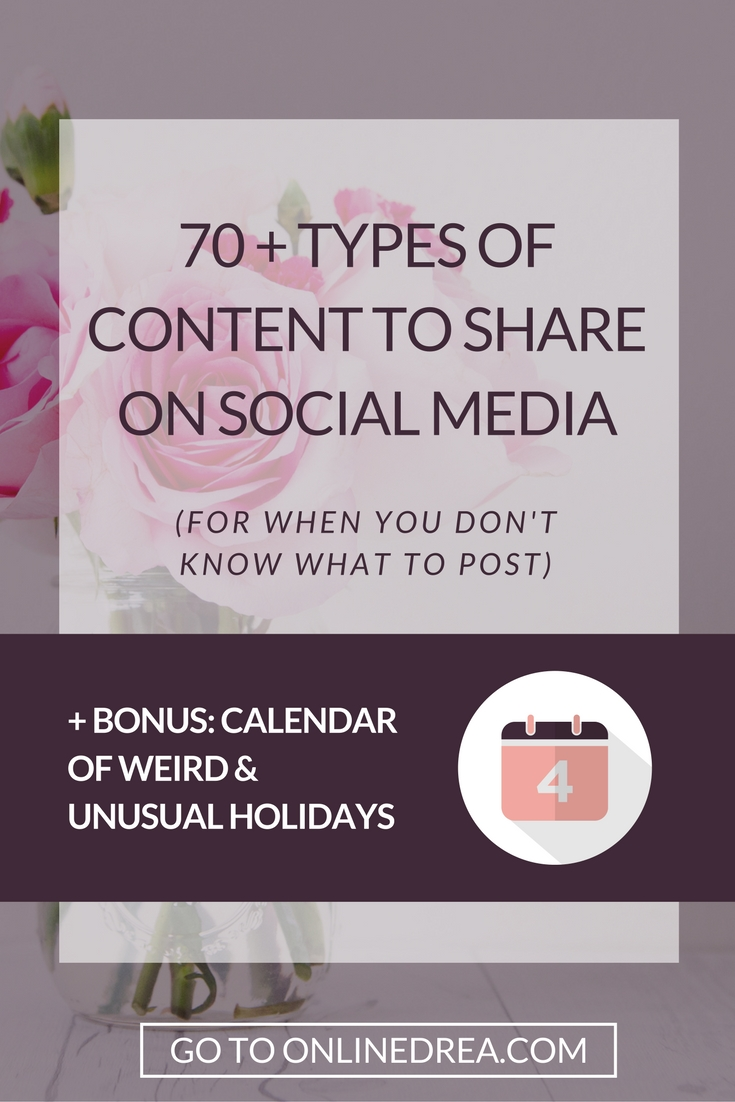 70 Types of Content to Share on Social Media for when you don't know what to post