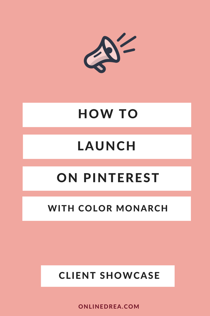 Client Showcase: How to Launch on Pinterest with Color Monarch