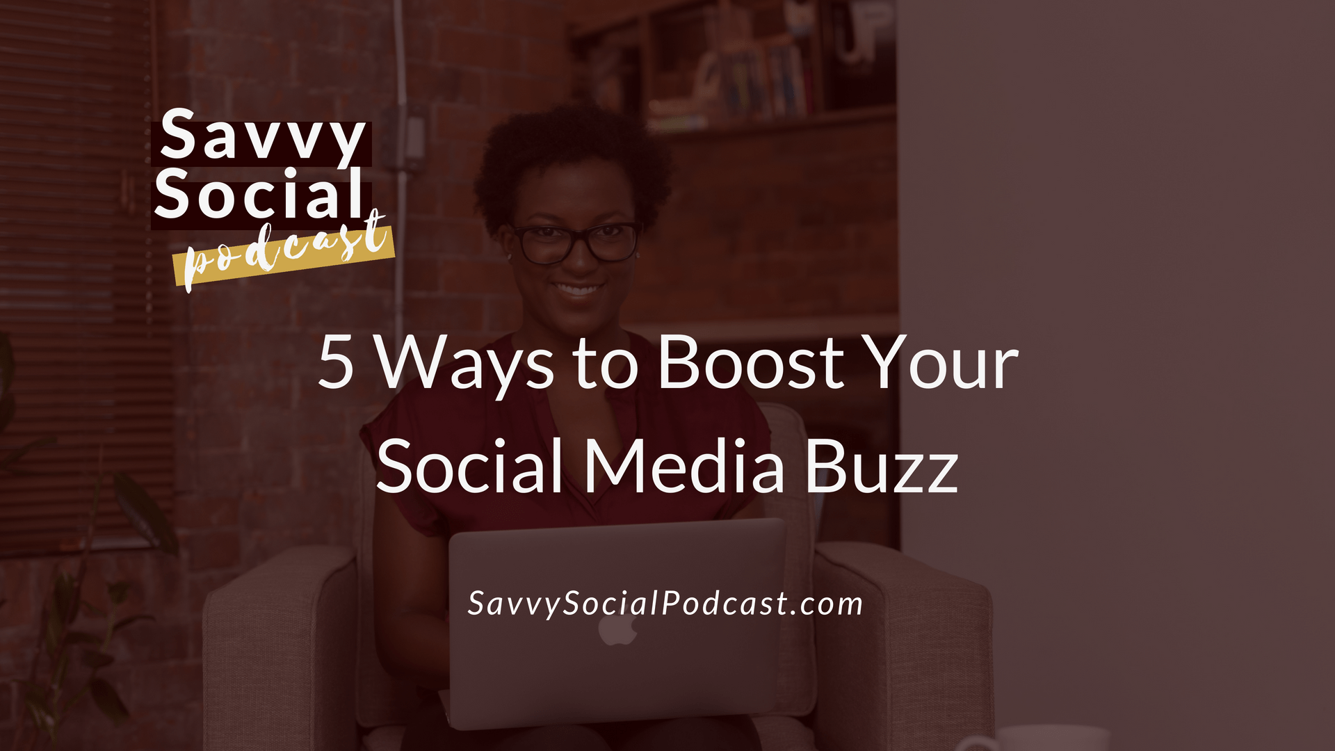 5 Ways to Boost Your Social Media Buzz