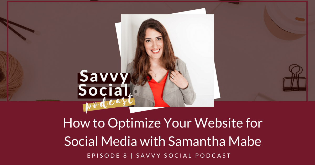 How to Optimize Your Website for Social Media with Samantha Mabe