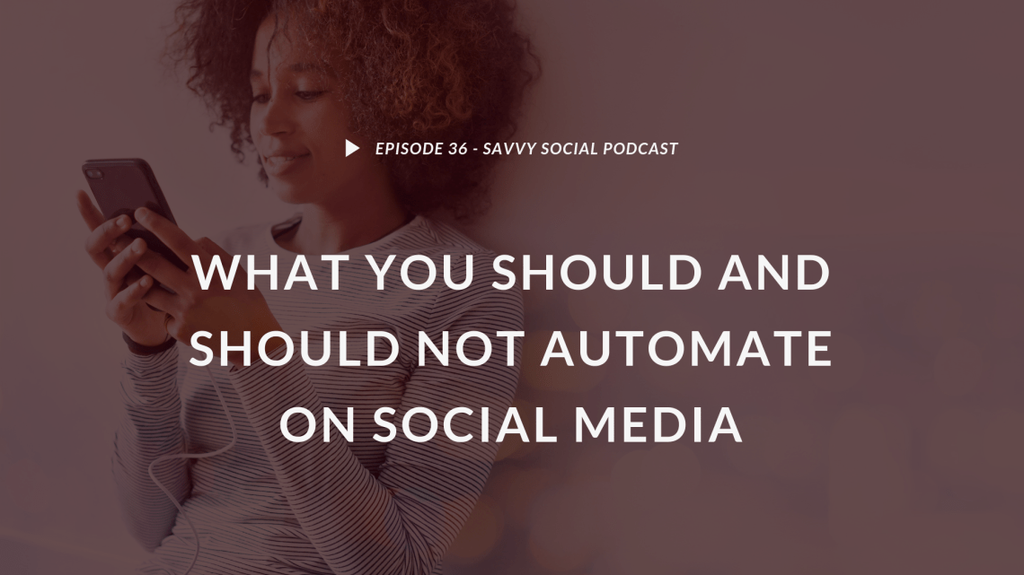 What You Should and Should Not Automate on Social Media