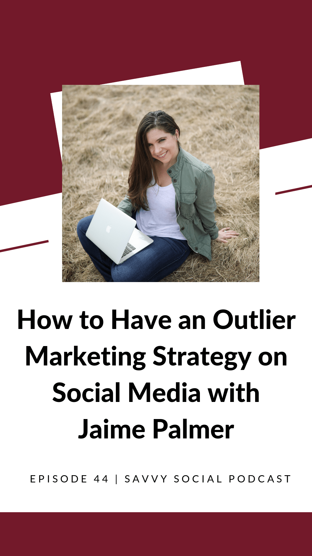 How to Have an Outlier Marketing Strategy on Social Media with Jamie Palmer