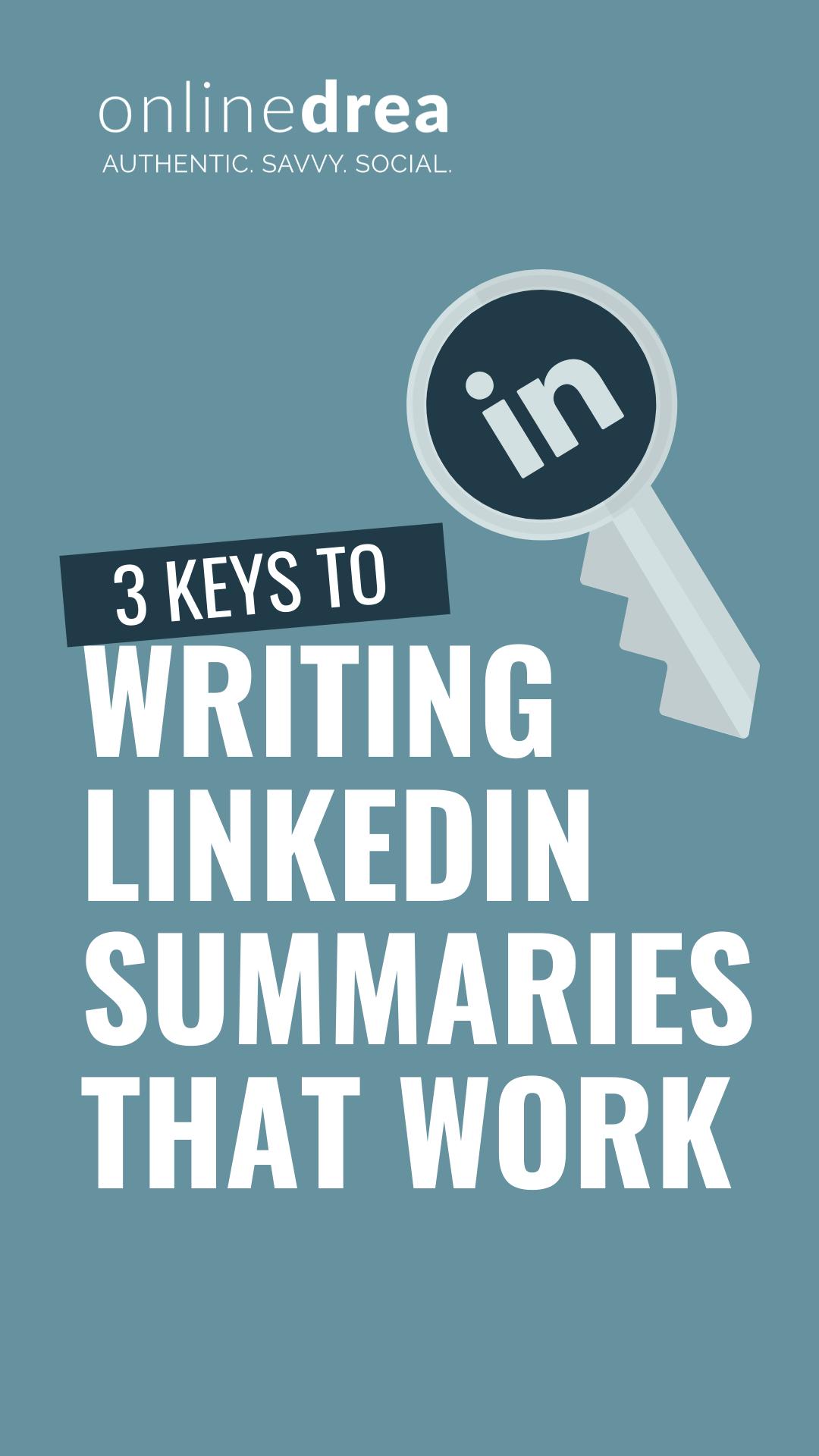 3 Keys to Writing LinkedIn Summaries that WORK