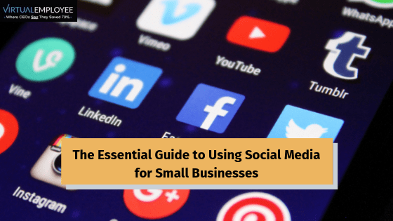 The Essential Guide to Using Social Media for Small Businesses