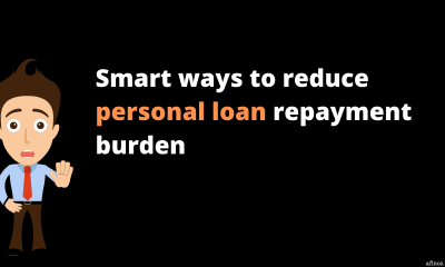 Smart ways to reduce personal loan repayment burden