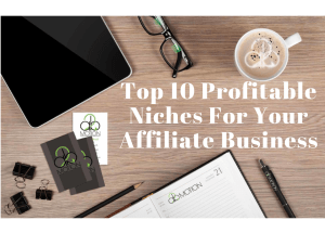 Top 10 Profitable Niches for your Affiliate Business